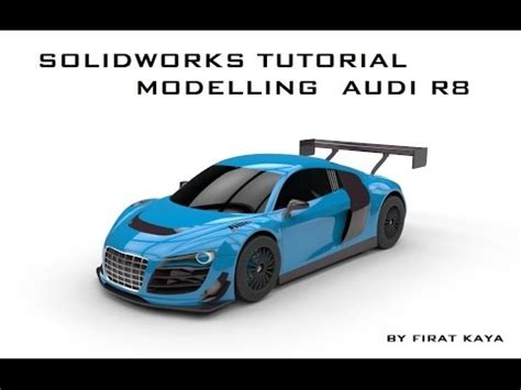solidworks tutorial r8 solidworks tutorial modelling audi r8 blueprint placement