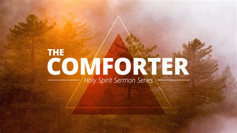 the holy spirit the comforter the comforter new life christian fellowship