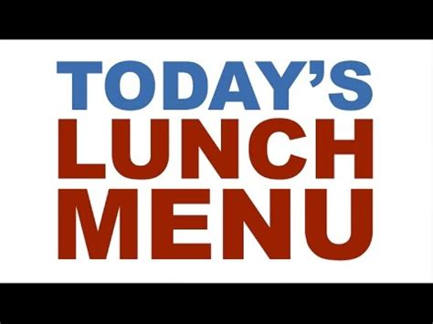 today s today s lunch menu youtube