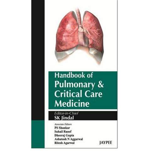 clinical practice manual for pulmonary and critical care medicine 1e books handbook of pulmonary and critical care medicine s k