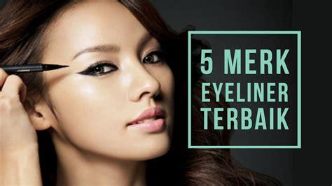 Eyeliner Spidol Yang Bagus 5 merk eyeliner yang bagus untuk kelopak mata yang mudah
