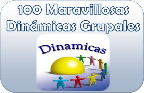 juegos y dinmicas de integracin grupal rutas del aprendizaje 100 maravillosas din 225 micas grupales material educativo