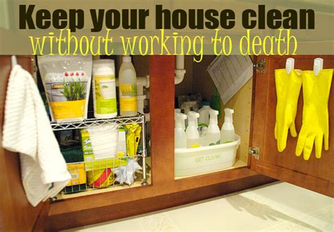 how to clean house how to keep your house clean without working to death