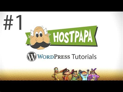 wordpress tutorial series wordpress tutorial series part 1 by hostpapa web hosting