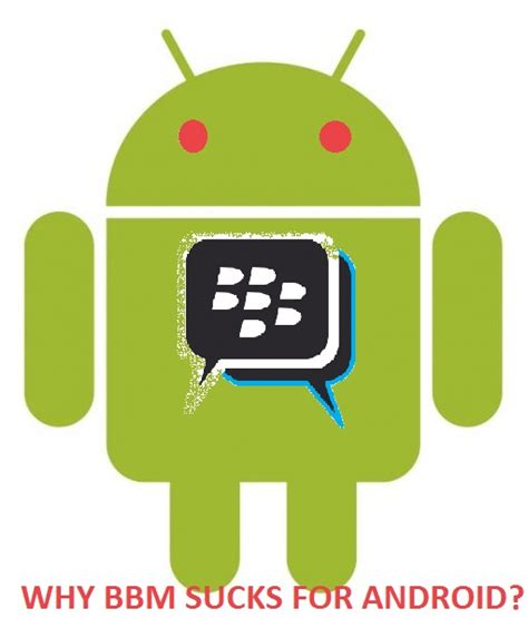 Why Android by 7 Reasons Why Bbm For Android Bbm Bugs Crypt