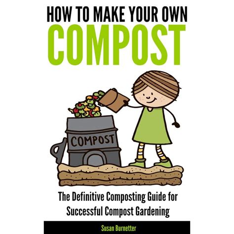17 Best Images About Compost Info And Ideas On Pinterest How To Make Compost For Vegetable Garden