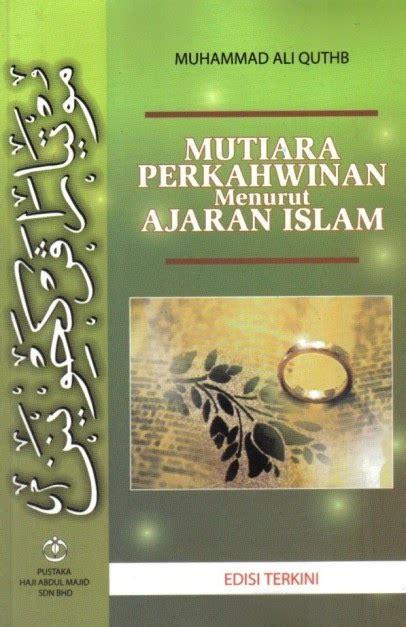 Buku 10 Pahlawan Penyebar Islam M Mahmud Al Qadhi pustaka iman mutiara perkahwinan menurut ajaran islam