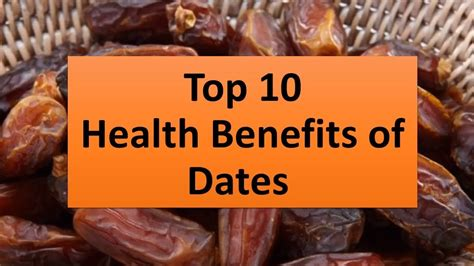 10 Amazing Dates That Are Almost Free by Top 10 Health Benefits Of Dates Most Amazing Benefits Of