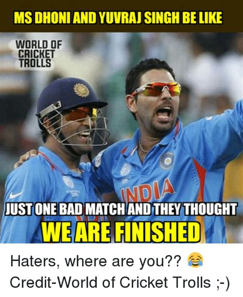 Where Are You Meme - msdhoni and yuvraj singh belike world of cricket trolls