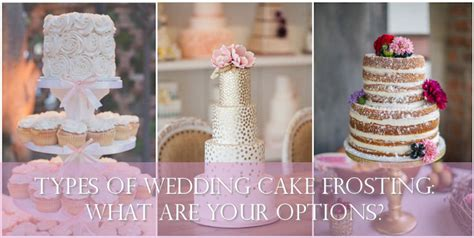 Wedding Cake Icing Options types of wedding cake frosting what are your options