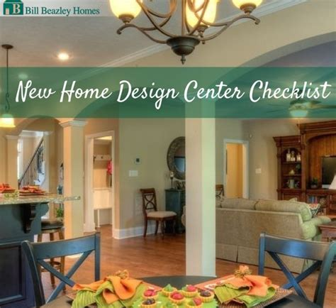 new home design center checklist new home design center checklist bill beazley homes