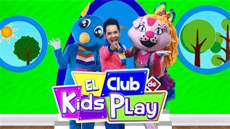 el club de las 8490434824 el club de kids play cancion infantil kids play youtube