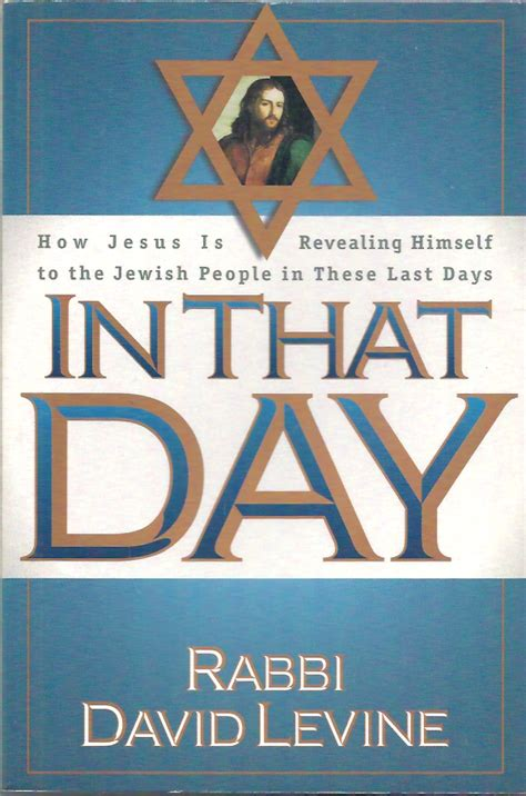that day the rabbi in that day how jesus is revealing himself to the jewish people in these last days rabbi