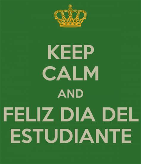 imagenes feliz dia del estudiante carteles del d 237 a del estudiante para dedicar por whatsapp