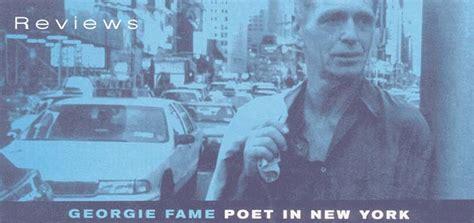 poet in new york georgie fame poet in new york reviews