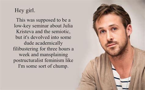 Ryan Gosling Feminist Memes - feminist ryan gosling danielle henderson