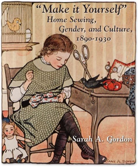 quot make it yourself quot home sewing gender and culture 1890