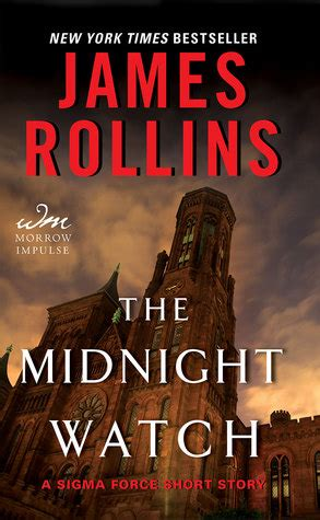 The Midnight Watch Sigma Force 10 5 By James Rollins