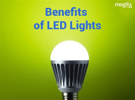 Benefits Of Using Led Lights Benefits Of Led Light Bulbs