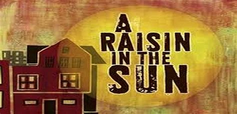 a raisin in the sun a look at themes a raisin in the sun quotes quotesgram