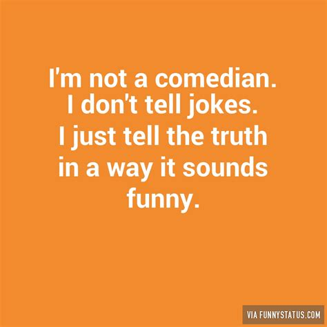 Allen Im Not A by I M Not A Comedian I Don T Tell Jokes I Just Tell