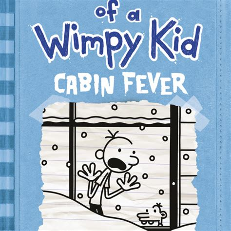 Diary Of A Wimpy Kid Cabin Fever Audiobook by Jeff Kinney Diary Of A Wimpy Kid Cabin Fever Audiobook
