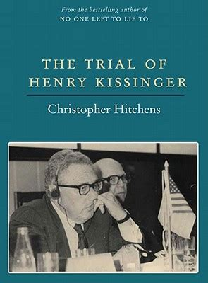 the trial of henry 9781859846315 the trial of henry kissinger christopher hitchens