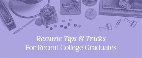 Resume Tips And Tricks by Resume Tips Tricks For Recent College Graduates