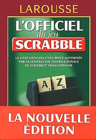 scrabble dictionnaire maison du scrabble ventana