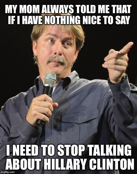 Nothing To Say Meme - jeff foxworthy imgflip