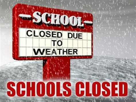 School snow school closed january 7 due to inclement weather