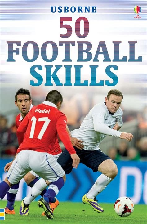 football picture books 50 football skills at usborne books at home