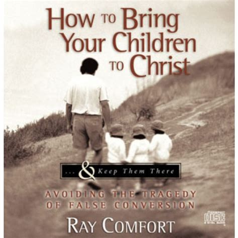 ray comfort tracts how to bring your children to christ audio