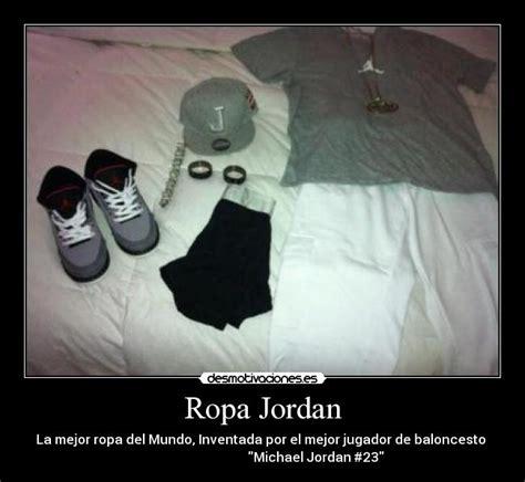 imagenes de ropa jordan ropa jordan desmotivaciones