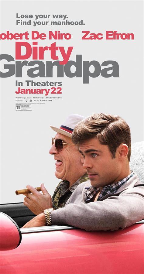 up film grandpa dirty grandpa 2016 imdb