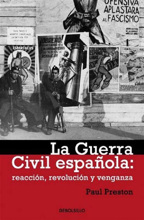 libro la guerra civil espaola mejores 8 libros sobre la guerra civil espa 241 ola