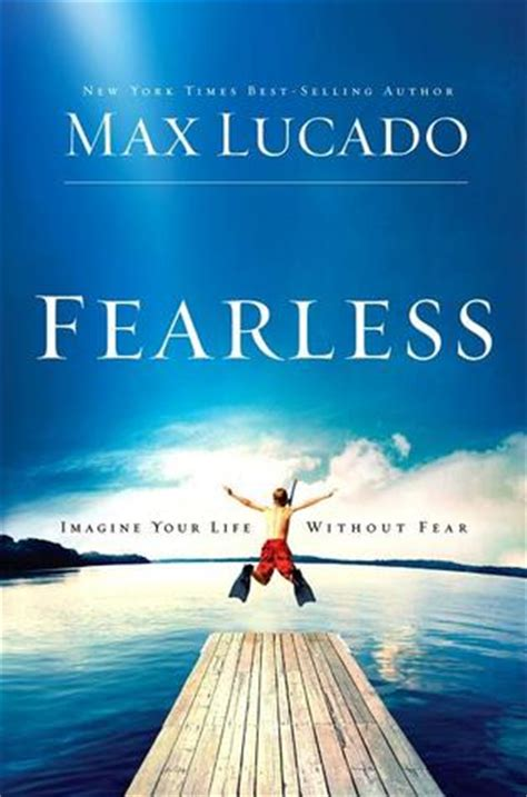 fearless birthing clear your fears for a positive birth books fearless imagine your without fear by max lucado