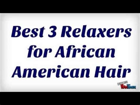 non chemical straightener for black hair best 3 relaxers for african american hair youtube