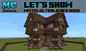 mittelalterliches haus minecraft minecraft mittelalter let s show 2013 mittelalterliche