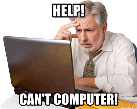 On The Computer Meme - help can t computer