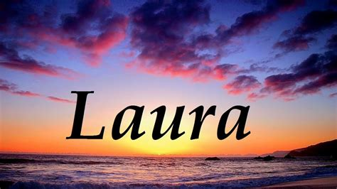 imagenes romanticas con nombres laura significado y origen del nombre youtube