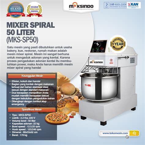 Jual Lu Emergency Di Bandung jual mixer spiral 50 liter mks sp50 di bandung toko