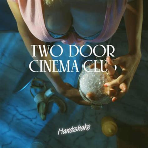 Soundcloud Two Door Cinema Club by Two Door Cinema Club Handshake Amtrac Remix By Amtrac