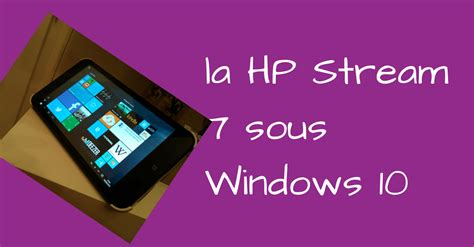 install windows 10 hp stream 7 hp stream 7 forcer le passage 224 windows 10