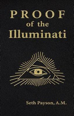 illuminati book proof of the illuminati by seth payson 9781931468145