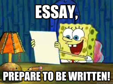 Essay Memes - spongebob be like