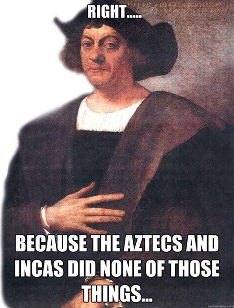 Christopher Columbus Memes - christopher columbus meme