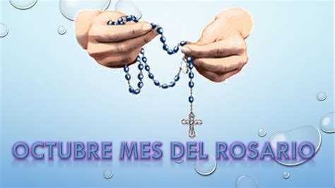 imagenes octubre mes del santo rosario octubre mes del rosario youtube