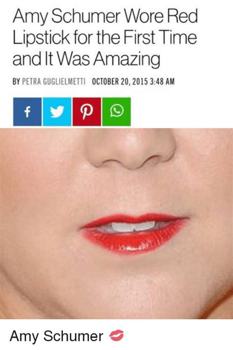 Red Lipstick Memes - amy schumer wore red lipstick for the first time and it