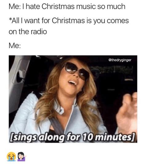 I Hate Christmas Meme - me i hate christmas music so much all i want for